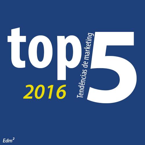 Top 5 tendências de marketing para 2016
