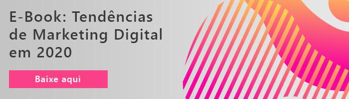Tendências de Marketing Digital em 2020